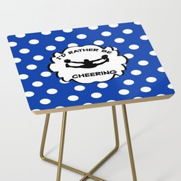 I'd Rather Be Cheering Design in Royal Blue Side Table