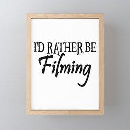 I would rather film films make director sound Framed Mini Art Print