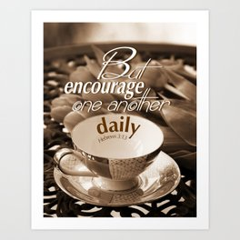 Encourage One Another Art Print