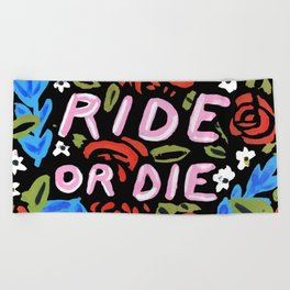 Ride or Die Beach Towel