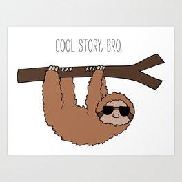 Sloth Cool Story Bro Art Print