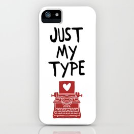 JUST MY TYPE - Love Valentines Day Quote iPhone Case