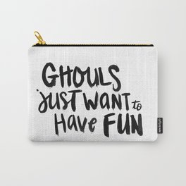 Ghouls Just Want to have Fun Carry-All Pouch