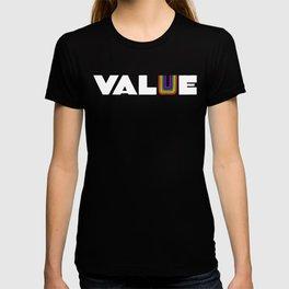 VALUE  (U have it!) T-shirt