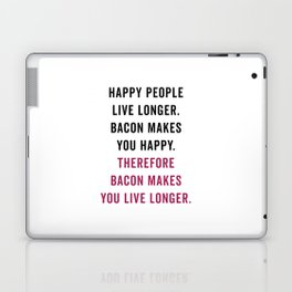 Happy People Bacon Funny Quote Laptop & iPad Skin