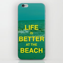 Life is better at the Beach.  iPhone Skin