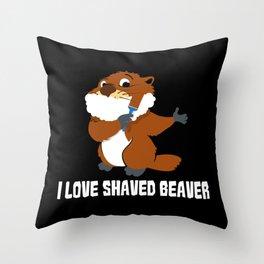 I Love Shaved Beaver | Sarcasm Throw Pillow