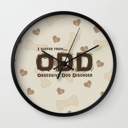 Obsessive Dog Disorder Wall Clock