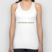 the national Tank Tops featuring NATIONAL FUCKUP by Marc Aloud