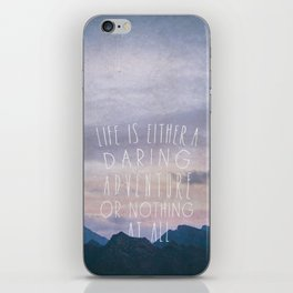 Life is either a daring adventure or nothing at all I iPhone Skin