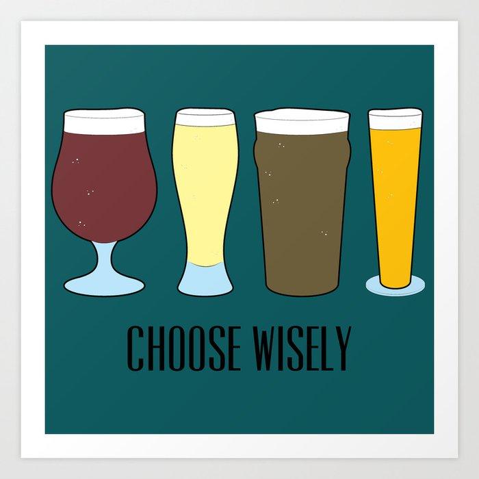 Choose Wisely Beer Art Print