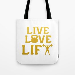 LIVE - LOVE - LIFT Tote Bag