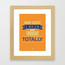 Some Quote Framed Art Print