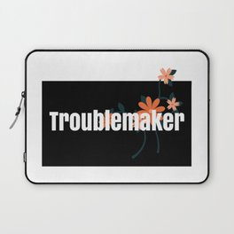 Troublemaker tshirt design Laptop Sleeve