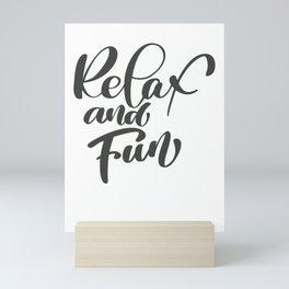 Relax and Fun Mini Art Print