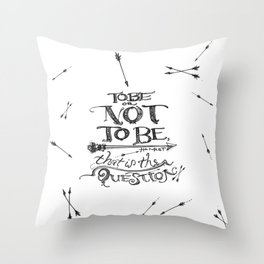 To Be or Not To Be - Hamlet - Shakespeare Throw Pillow