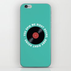 You Spin Me Right Round, Baby Right Round iPhone & iPod Skin