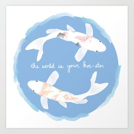 The World Is Your Koi-ster Art Print