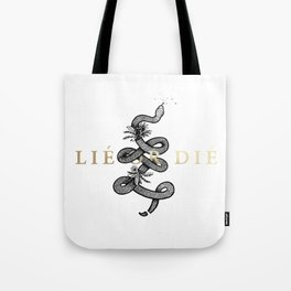 Lie or Die Tote Bag