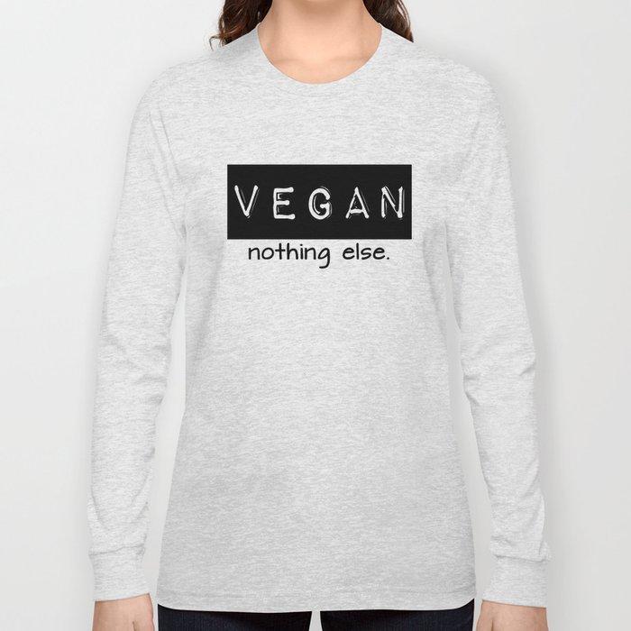 Vegan nothing else black letters Long Sleeve T-shirt