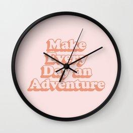 Make Every Day an Adventure Wall Clock