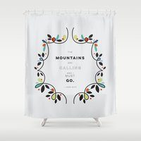 the mountains are calling Shower Curtains featuring The Mountains Are Calling by Kodiak Milly