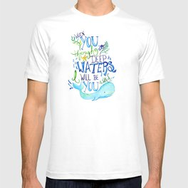 Deep Waters Quote T-shirt