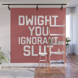Dwight You Ignorant Slut, Funny, Quote Wall Mural