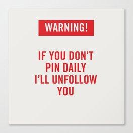 Warning! Pinterest Canvas Print