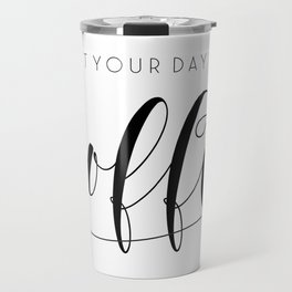 Coffee Sign,Start Your Day With Coffee,Kitchen Wall,Motivational Quote,Typography Quote,Bar Decor Travel Mug