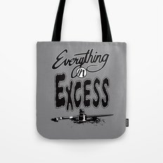 Everything In Excess. Tote Bag