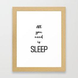 All you need is sleep Framed Art Print