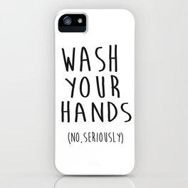 Wash Your Hands Bathroom Print Bathroom Decor Nursery Print Nursery Quote So Fresh And So Clean iPhone Case