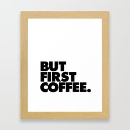 But First Coffee black-white typographic poster design modern home decor canvas wall art Framed Art Print