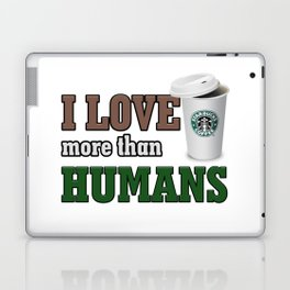 i love coffee more than humans Laptop & iPad Skin