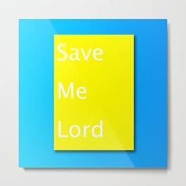 Save Me Lord Bible Minimal Slogan Metal Print