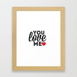 you love me ♡ Framed Art Print