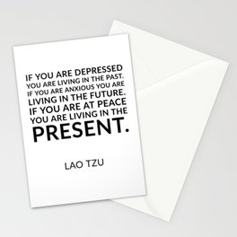 Lao Tzu quote -  If you are at peace you are living in the present. Stationery Cards