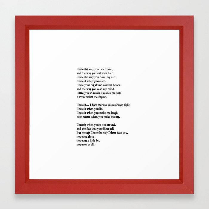 10 Things I Hate About You Poem Framed Art Print By