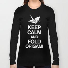 Keep Calm And Fold Origami Long Sleeve T-shirt