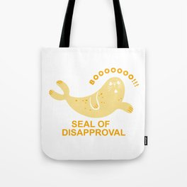 SEAL OF DISAPPROVAL Tote Bag