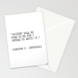 History will be kind to me for I intend to write it. Winston S. Churchill Stationery Cards