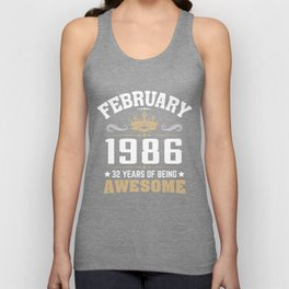 February 1986 32 years of being awesome Unisex Tank Top