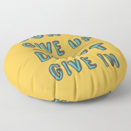 Don't Give Up Floor Pillow