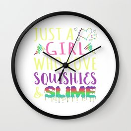 "A Colorful Tee ""Just A Girl Who Love Squishies & Slime"" T-shirt Design Colors Playing Softie Toys Wall Clock"
