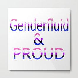 Genderfluid and Proud (white bg) Metal Print