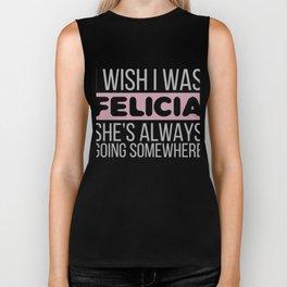 Funny Bye Felicia Saying Tshirt Design I wish i was Biker Tank
