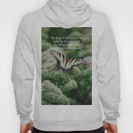 We delight in the beauty of the butterfly.... Hoody