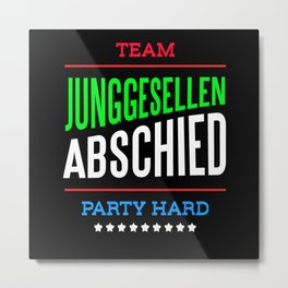 Team Bachelor Party Hard Metal Print