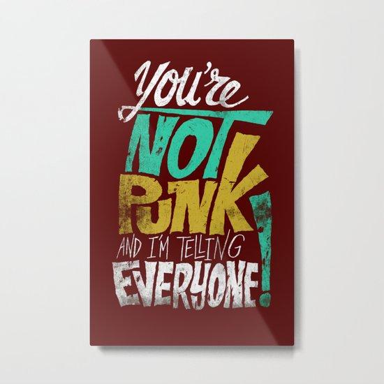 Not Punk Metal Print